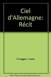 Ciel d'Allemagne : récit, Z'Graggen, Yvette