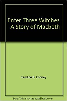 Book Enter Three Witches - A Story of Macbeth by Caroline B. Cooney (2007-08-01)