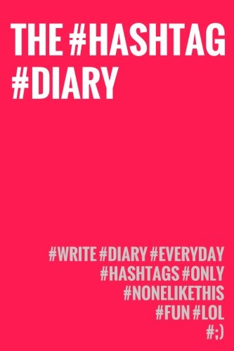 Download The Hashtag Diary: Record Your Day in Just 20 Hashtags ebook