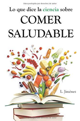 Lo que dice la ciencia sobre comer saludable por L. Jiménez