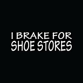 97ec4e3517c6 Amazon.com: I BRAKE FOR SHOE STORES Sticker Funny Girl Shopping ...