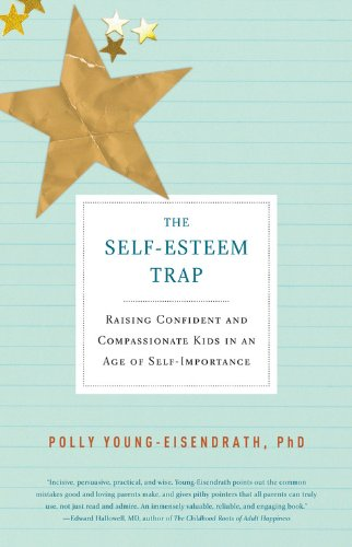 The Self-Esteem Trap: Raising Confident and Compassionate Kids in an Age of Self-Importance (Cost Of Raising A Child In Nyc)