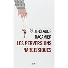PERVERSIONS NARCISSIQUES (LES)