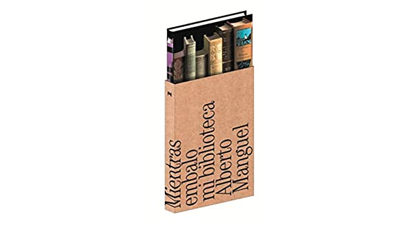 Mientras embalo mi biblioteca (Alianza Literaria (Al)) (Spanish Edition) - Kindle edition by Alberto Manguel, Eduardo Hojman.