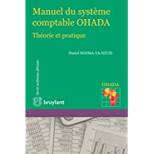 Manuel du système comptable OHADA: Théorie et pratique (Droit uniforme africain) (French Edition)