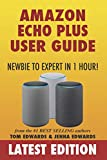 img - for Amazon Echo Plus User Guide Newbie to Expert in 1 Hour! (Echo & Alexa) book / textbook / text book