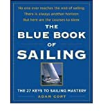 img - for The Blue Book of Sailing: The 22 Keys to Sailing Mastery [Paperback] [2009] (Author) Adam Cort book / textbook / text book
