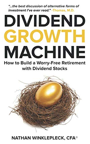 Dividend Growth Machine: How to Supercharge Your Investment Returns with Dividend Stocks (The Best Dividend Stocks To Own)