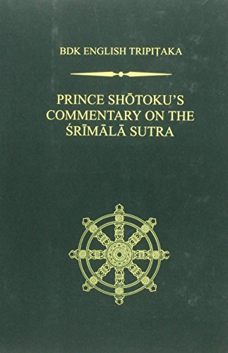 Prince Shotoku's Commentary on the Srīmala Sutra (Bdk English Tripitaka)
