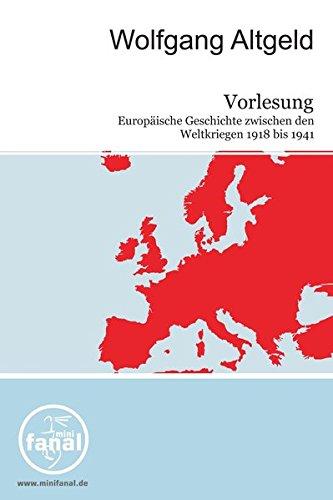 Vorlesung Europäische Geschichte zwischen den Weltkriegen 1918-1941