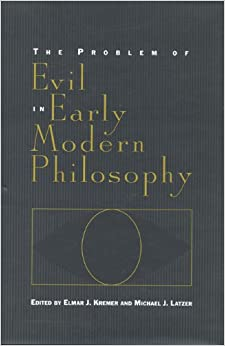 The Problem of Evil in Early Modern Philosophy (Toronto Studies in Philosophy)