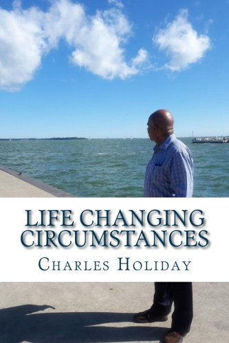 Life Changing Circumstances: It Was All For My Good pdf epub