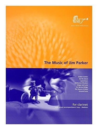 The Music Of Jim Parker (Clarinet). For Clarinetto, Accompagnamento Di Pianoforte