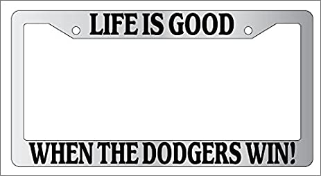 chrome license plate frame life is good when the dodgers win auto accessory ebsk - Dodgers License Plate Frame