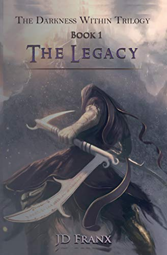 The Legacy (The Darkness Within Trilogy Book 1)