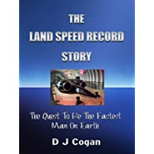 The Land Speed Record Story - The Quest To Be The Fastest Man On Earth