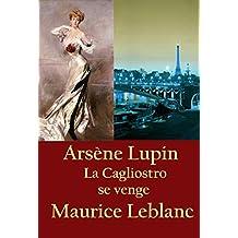 La Cagliostro se venge: Arsène Lupin (French Edition)