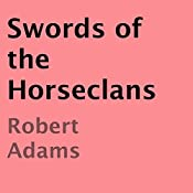 Swords of the Horseclans: Horseclans Series, Book 2 | Robert Adams
