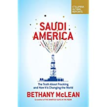 Saudi America: The Truth About Fracking and How It's Changing the World