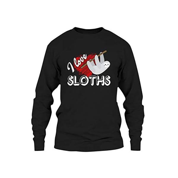 I Love Sloths Tee Shirt, Sweatshirt, Hoodie -