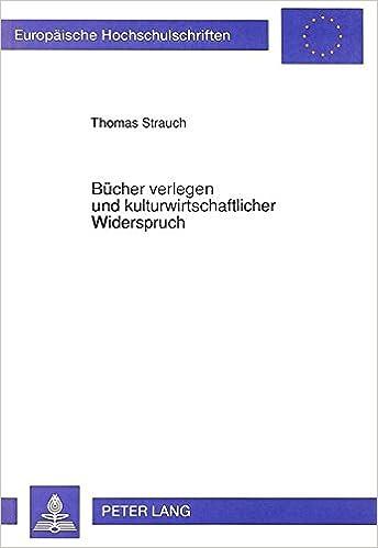 bcher verlegen und kulturwirtschaftlicher widerspruch eine studie am beispiel niederdeutsch verlegender systeme europische hochschulschriften - Widerspruchsschreiben Muster