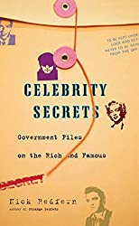 Celebrity Secrets: Official Government Files on the Rich and Famous (English Edition)