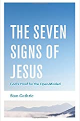 The Seven Signs of Jesus: God's Proof for the Open-Minded Paperback