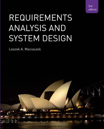 Requirements Analysis and Systems Design (3rd Edition)