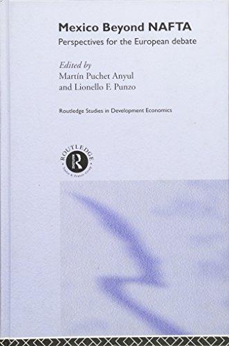 Mexico Beyond NAFTA (Routledge Studies in Development Economics)