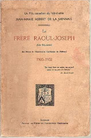 frère Raoul-Joseph, Léo Bélanger, des Frères de linstruction chrétienne de Ploërmel, 1903-1932.