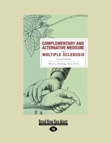 Complementary and Alternative Medicine and Multiple Sclerosis, 2nd Edition: Second Edition