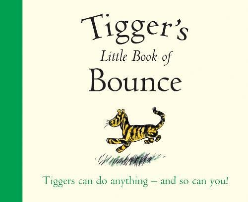 Winnie-the-Pooh: Tigger's Little Book of Bounce (Wisdom of Pooh)