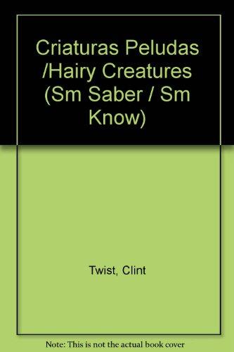 Criaturas Peludas /Hairy Creatures (SM Saber / SM Know) (Spanish Edition) by Ediciones Sm