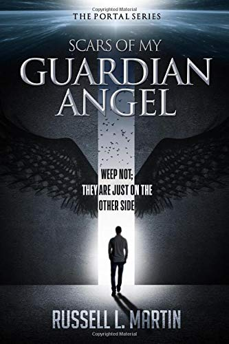 Scars of My Guardian Angel: Weep Not; They Are Just