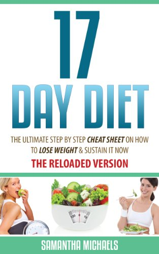 - 17 Day Diet : The Ultimate Step by Step Cheat Sheet on How to Lose Weight & Sustain It Now