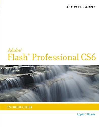 New Perspectives on Adobe Flash Professional CS6, Introductory (Adobe CS6 by Course Technology) by Cengage Learning