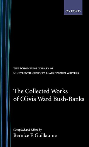 The Collected Works of Olivia Ward Bush-Banks (The Schomburg Library of Nineteenth-Century Black Women (Olivia Forms)