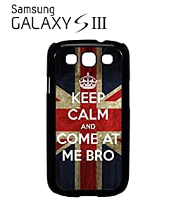Keep Calm and Come At Me Bro Story Cell Phone Case Samsung Galaxy S3 Black