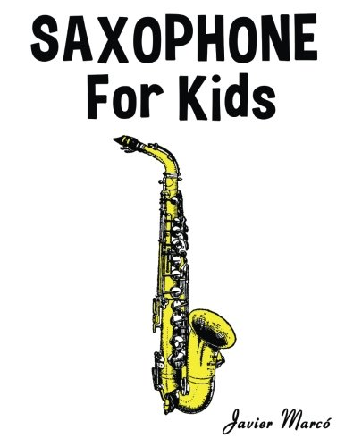 Saxophone for Kids: Christmas Carols, Classical Music, Nursery Rhymes, Traditional & Folk ()