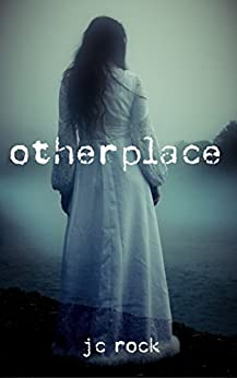 otherplace: A Paranormal Thriller by [Rock, JC]
