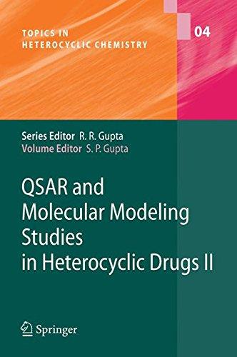 QSAR and Molecular Modeling Studies in Heterocyclic Drugs II (Topics in Heterocyclic Chemistry) (v. 2)