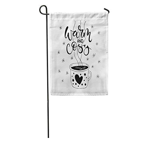 NgkagluxCap Garden Flag Warm and Cosy Handlettering of Enameled Cup Hot Tea Housewarming Home Yard House Decor Barnner Outdoor Stand 12x18 Inches -