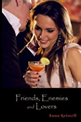 Friends, Enemies and Lovers by Anna Kristell (2014-03-21) Paperback