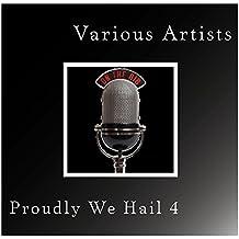 Proudly We Hail 4