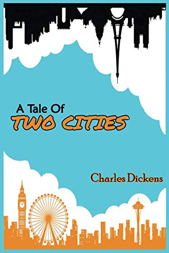 A TALE OF TWO CITIES Charles Dickens: New Edition 2019