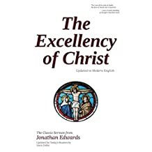 The Excellency of Christ: Updated to Modern English