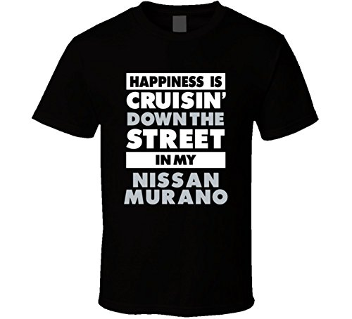 happiness-is-cruisin-down-the-street-in-my-nissan-murano-car-t-shirt-2xl-black