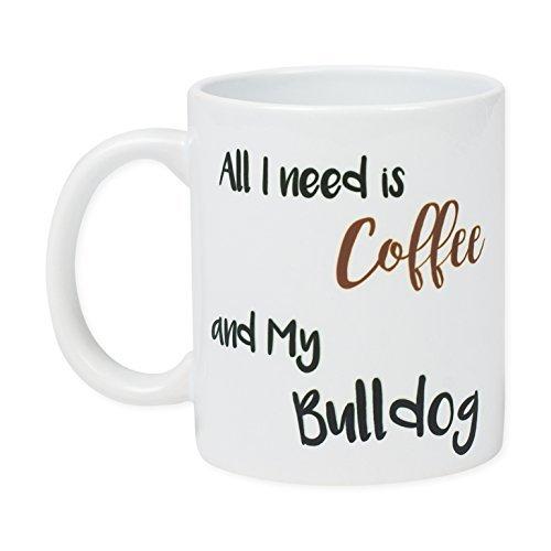 Dicksons All I Need is Coffee and My Bulldog 11 Ounce Ceramic Coffee ()