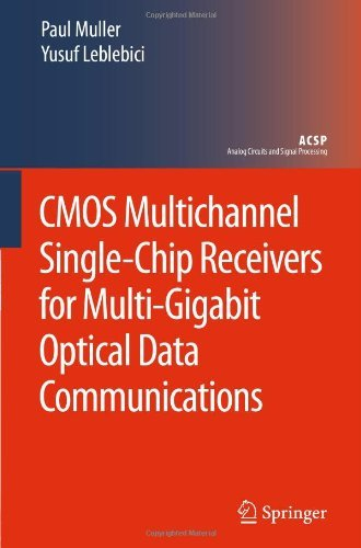 CMOS Multichannel Single-Chip Receivers for Multi-Gigabit Optical Data Communications (Analog Circuits and Signal Processing)