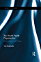 The World Health Organization: Achievements and Failures (Global Governance)